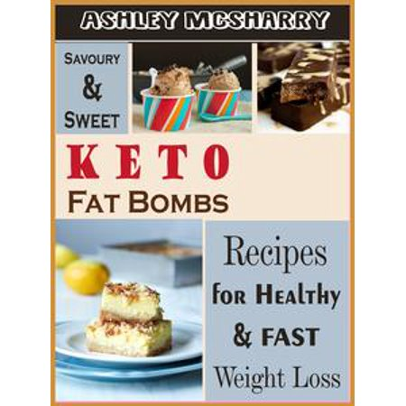 Fat Free Sweet - Savoury and Sweet Keto Fat Bombs - eBook