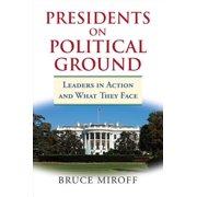 Presidents on Political Ground - eBook