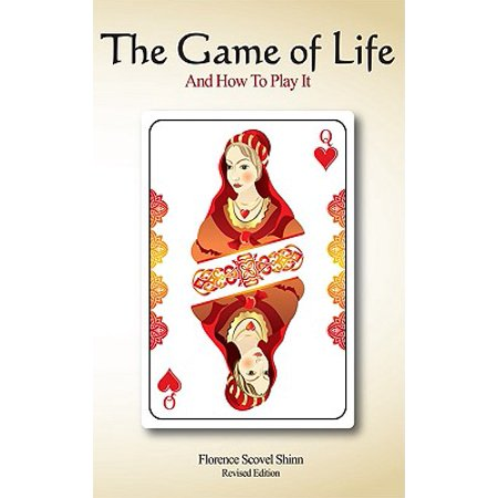 The Game of Life and How to Play It : Revised Edition (Life Is A Game And How To Play It)