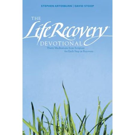 The Life Recovery Devotional : Thirty Meditations from Scripture for Each Step in