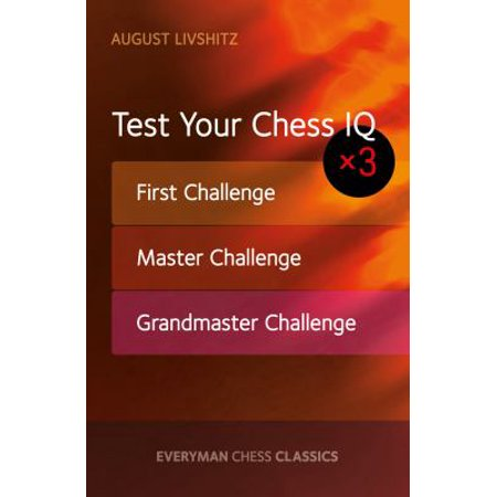 Test Your Chess Iq  First Challenge  Master Challenge  Grandmaster Challenge