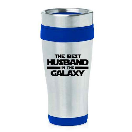 16 oz Insulated Stainless Steel Travel Mug Best Husband In The Galaxy