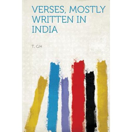 Verses, Mostly Written in India