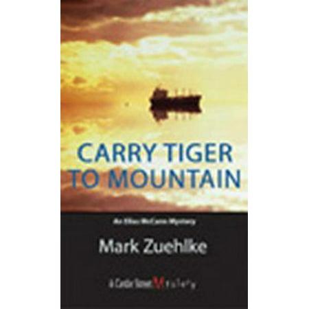 Carry Tiger to Mountain : An Elias McCann Mystery
