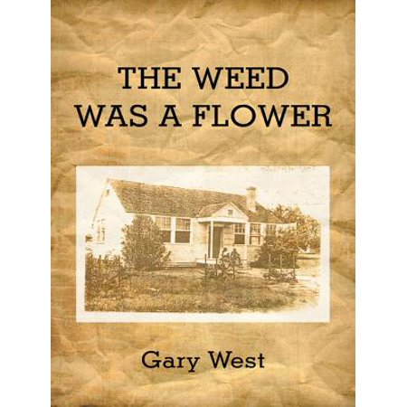 The Weed Was a Flower - eBook