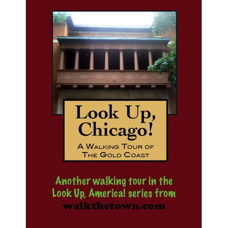 Look Up, Chicago! A Walking Tour of the Gold Coast -