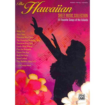 The Hawaiian Sheet Music Collection: 51 Favorite Songs of the Islands: Piano/Vocal/Chords