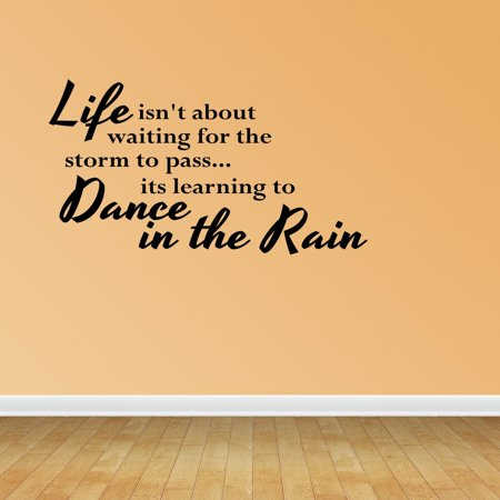Wall Decal Life Isn't About Waiting For The Storm To Pass Its Learning To Dance In The Rain Quote JR526 - Qoutes About Halloween