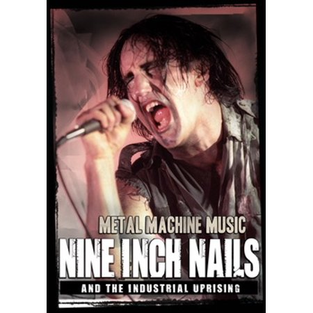 Metal Machine Music: Nine Inch Nails and the Industrial Uprising (DVD)
