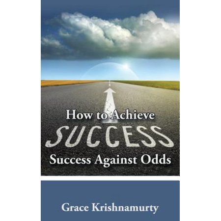 How to Achieve Success Against Odds - eBook
