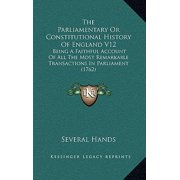 The Parliamentary or Constitutional History of England V12
