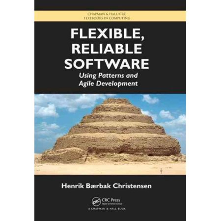 Flexible  Reliable Software  Using Patterns And Agile Development