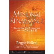 Missional Renaissance : Changing the Scorecard for the Church