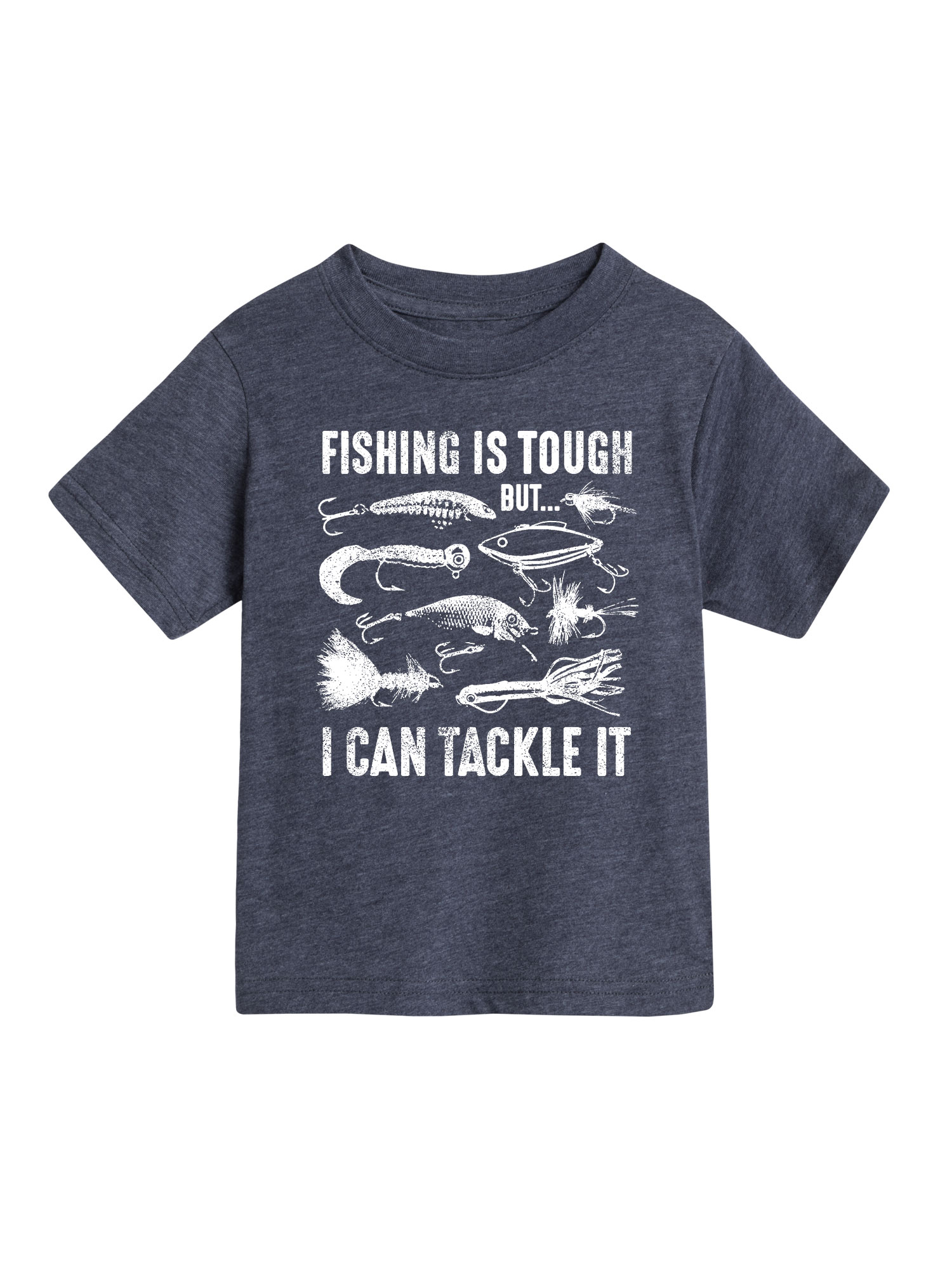 Fishing Is Tough Tackle It - Toddler Short Sleeve Tee
