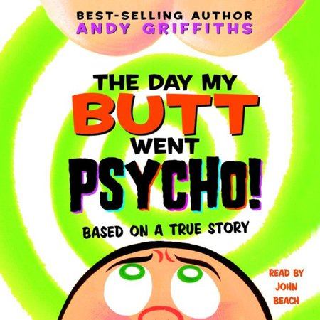 The Day My Butt Went Psycho - Audiobook (The Day My Butt Went Psycho Series)