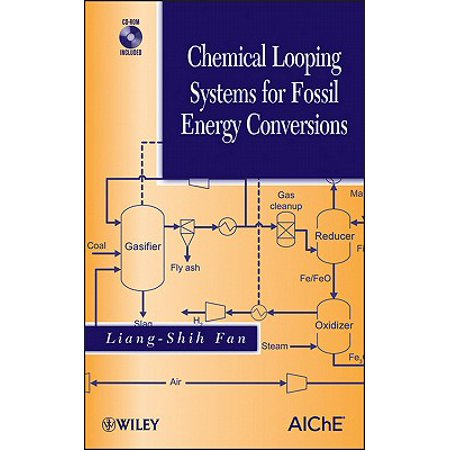 Chemical Looping Systems for Fossil Energy Conversions - (The Conversion Of Solar Energy To Chemical Energy)