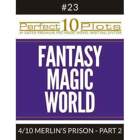 Perfect 10 Fantasy Magic World Plots #23-4