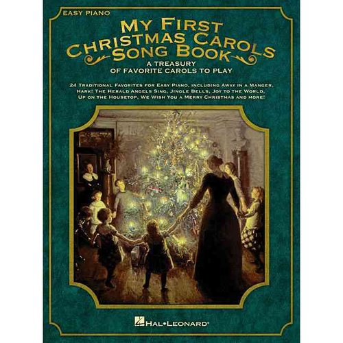 My First Christmas Carols Song Book: A Treasury of Favorite Carols to Play: Easy Piano
