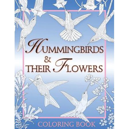 Hummingbirds & Their Flowers : Coloring Book ()