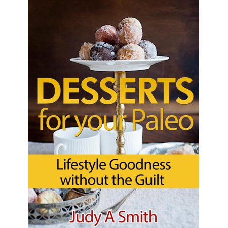 Desserts for your Paleo Lifestyle: Goodness without the Guilt - - Halloween Paleo Desserts