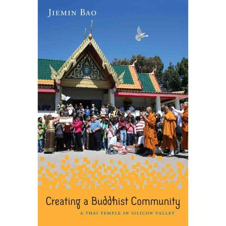 Creating A Buddhist Community  A Thai Temple In Silicon Valley