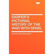 Harper's Pictorial History of the War with Spain;