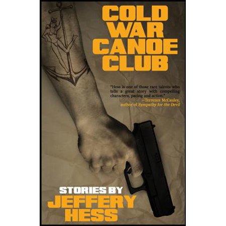 Cold War Canoe Club : Stories (Medieval War Club)