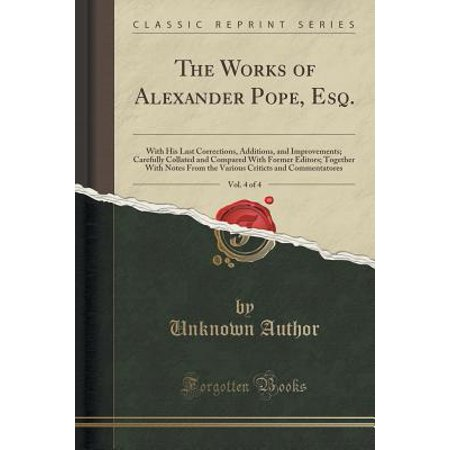 The Works of Alexander Pope, Esq., Vol. 4 of 4 (Comparative Notes)