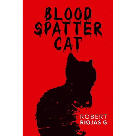 Blood Spatter Cat - eBook - Blood Spatter Shoes
