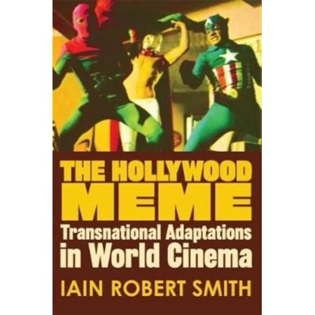 Hollywood Meme  Transnational Adaptations In World Cinema
