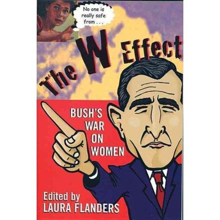 W Effect  Bushs War On Women