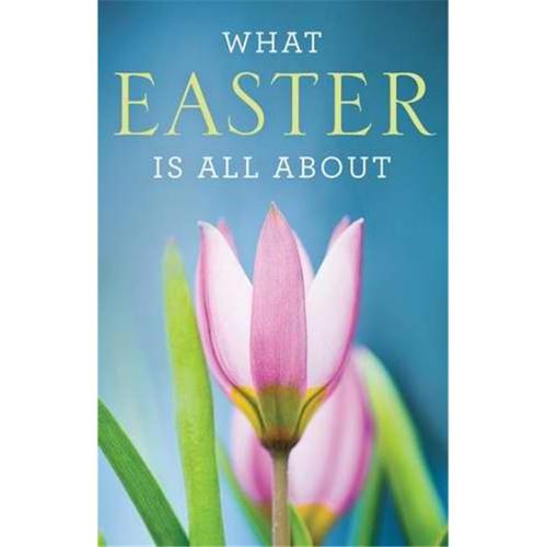 Crossway Books 055786 What Easter Is All About Tract