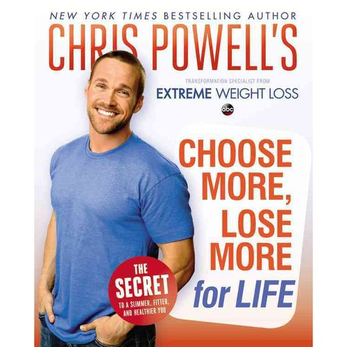 Chris Powell's Choose More, Lose More for Life: Extreme Weight Loss