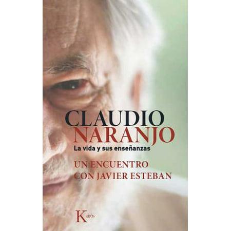 Claudio Naranjo  La Vida Y Sus Ense Anzas