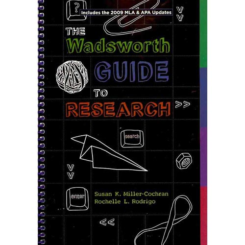 The Wadsworth Guide to Research: Includes the 2009 MLA & APA Updates