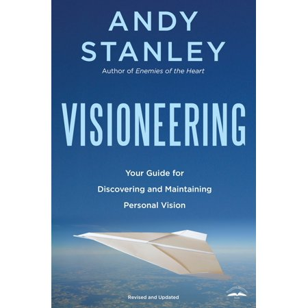 Visioneering, Revised and Updated Edition : Your Guide for Discovering and Maintaining Personal