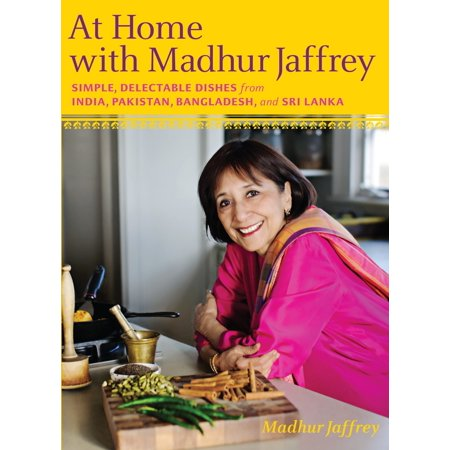 At Home with Madhur Jaffrey : Simple, Delectable Dishes from India, Pakistan, Bangladesh, and Sri (Send Gifts To Sri Lanka From India)