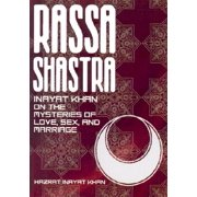 Rassa Shastra : Inayat Khan on the Mysteries of Love, Sex, and Marriage