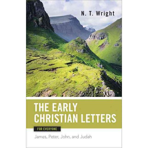 The Early Christian Letters for Everyone: James, Peter, John, and Judah