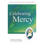 Celebrating Mercy: Pastoral Resources for Living the Jubilee (Paperback)