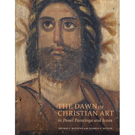 Christian Art Paintings (The Dawn of Christian Art in Panel Paintings and)