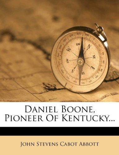 Daniel Boone, Pioneer of Kentucky... by