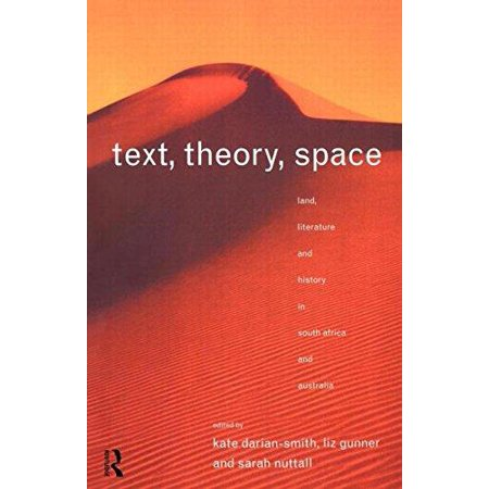 Text  Theory  Space  Land  Literature And History In South Africa And Australia