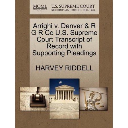 Arrighi V  Denver   R G R Co U S  Supreme Court Transcript Of Record With Supporting Pleadings