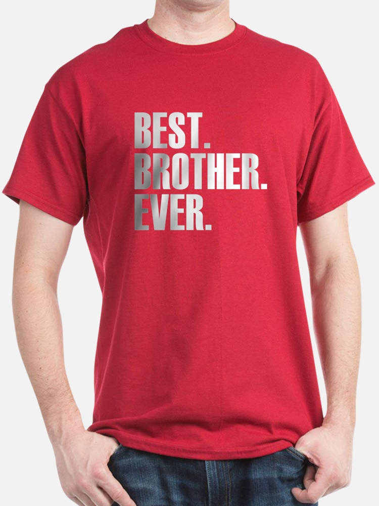 CafePress - Best Brother Ever T-Shirt - 100% Cotton T-Shirt
