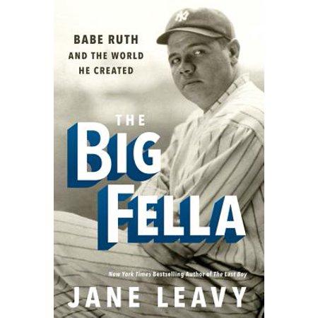 The Big Fella: Babe Ruth and the World He Created - eBook