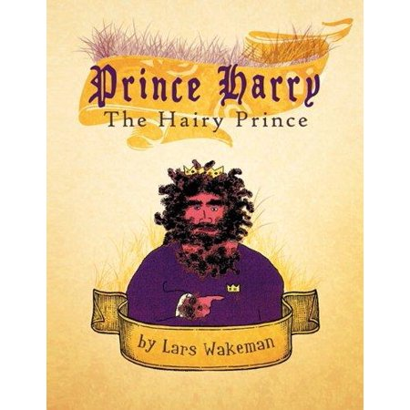 Prince Harry The Hairy Prince  A Hairy Fairy Tale