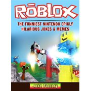 Roblox The Funniest Nintendo Epicly Hilarious Jokes & Memes - eBook