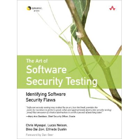 The Art of Software Security Testing : Identifying Software Security Flaws