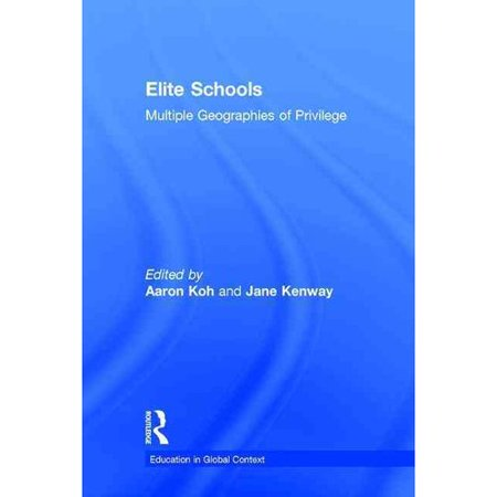 Elite Schools: Multiple Geographies of Privilege
